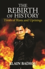 The Rebirth of History : Times of Riots and Uprisings - eBook