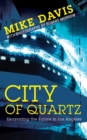 City of Quartz : Excavating the Future in Los Angeles - eBook