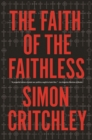The Faith of the Faithless : Experiments in Political Theology - eBook