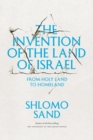 The Invention of the Land of Israel : From Holy Land to Homeland - eBook