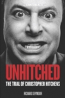 Unhitched : The Trial of Christopher Hitchens - eBook