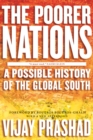 The Poorer Nations : A Possible History of the Global South - eBook