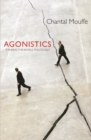 Agonistics : Thinking the World Politically - eBook