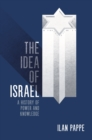 The Idea of Israel : A History of Power and Knowledge - eBook