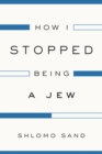 How I Stopped Being a Jew - Book