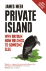 Private Island : Why Britain Now Belongs to Someone Else - eBook