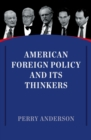 American Foreign Policy and Its Thinkers - eBook