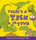 What If a Dinosaur: There's a T-Rex in Town - Book