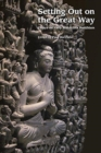 Setting Out on the Great Way : Essays on Early Mahayana Buddhism - Book