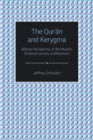 The Qur'an and Kerygma : Biblical Receptions of the Muslim Scripture across a Millennium - Book