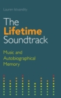The Lifetime Soundtrack : Music and Autobiographical Memory - Book