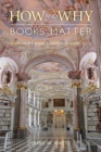 How and Why Books Matter : Essays on the Social Function of Iconic Texts - Book
