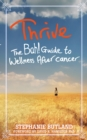 Thrive : The Bah! Guide to Wellness After Cancer - eBook