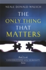 The Only Thing That Matters - Book