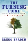 The Turning Point : Creating Resilience in a Time of Extremes - Book