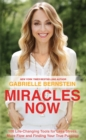 Miracles Now : 108 Life-Changing Tools for Less Stress, More Flow and Finding Your True Purpose - Book
