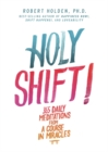 Holy Shift! : 365 Daily Meditations from A Course in Miracles - Book