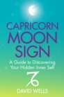 Capricorn Moon Sign : A Guide to Discovering Your Hidden Inner Self - eBook