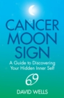 Cancer Moon Sign : A Guide to Discovering Your Hidden Inner Self - eBook
