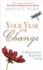 Your Year for Change : 52 Reflections for Regret-Free Living - Book