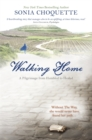 Walking Home : A Pilgrimage from Humbled to Healed - Book