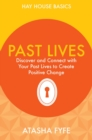 Past Lives : Discover and Connect With Your Past Lives to Create Positive Change - eBook