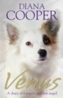 Venus : A diary of a puppy and her angel - eBook