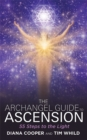 The Archangel Guide to Ascension : 55 Steps to the Light - eBook