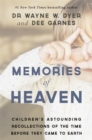 Memories of Heaven : Children's Astounding Recollections of the Time Before They Came to Earth - Book