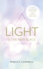 Light is the New Black : A Guide to Answering Your Soul's Callings and Working Your Light - eBook