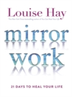 Mirror Work : 21 Days to Heal Your Life - Book