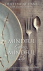 Mindful Eating, Mindful Life : How Mindfulness Can End Our Struggle with Weight Once and For All - Book