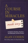 A Course in Miracles Made Easy : Mastering the Journey from Fear to Love - Book