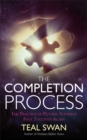 The Completion Process : The Practice of Putting Yourself Back Together Again - Book