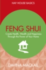 Feng Shui : Create Health, Wealth and Happiness Through the Power of Your Home - eBook