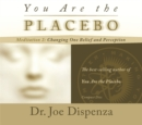 You Are the Placebo Meditation 2 -- Revised Edition : Changing One Belief and Perception (Revised Edition) - Book