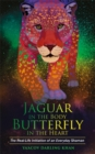 Jaguar in the Body, Butterfly in the Heart : The Real-life Initiation of an Everyday Shaman - Book