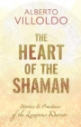 The Heart of the Shaman : Stories and Practices of the Luminous Warrior - Book