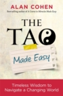 The Tao Made Easy : Timeless Wisdom to Navigate a Changing World - Book