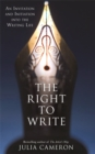 The Right to Write : An Invitation and Initiation into the Writing Life - Book