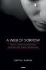 A Web of Sorrow : Mistrust, Jealousy, Lovelessness, Shamelessness, Regret, and Hopelessness - eBook
