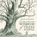 The Wisdom of Trees : A Miscellany - Book