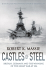Castles of Steel : Britain, Germany and the Winning of the Great War at Sea - eBook