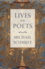 Lives of the Poets : The History of Poets and Poetry - eBook