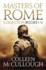 Masters of Rome Collection Books I - V : First Man in Rome, The Grass Crown, Fortune's Favourites, Caesar's Women, Caesar - eBook