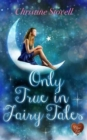 Only True in Fairy Tales - Book