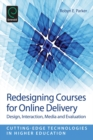 Redesigning Courses for Online Delivery : Design, Interaction, Media & Evaluation - eBook