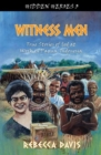 Witness Men : True Stories of God at work in Papua, Indonesia - Book