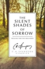 The Silent Shades of Sorrow : Healing for the Wounded - Book