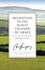 Delighting in the Sunlit Uplands of Grace : Spurgeon on Joy - Book